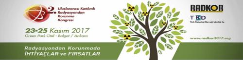 2. Uluslararası Katılımlı Radyasyondan Korunma Kongresi (RADKOR 2017) 23-25 Kasım 2017'de Ankara'da yapılacak.